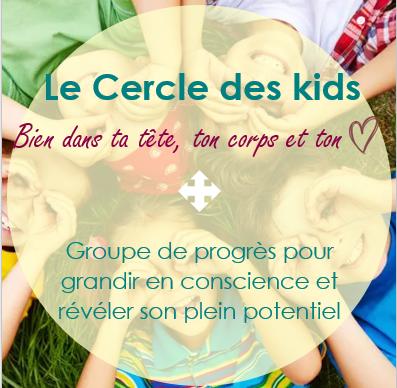 Le cercle des kids enfants developpement personnel groupe de progres grandir en conscience potentiel confiance ne soi sylvie thaon thérapie créative art thérpaie coach