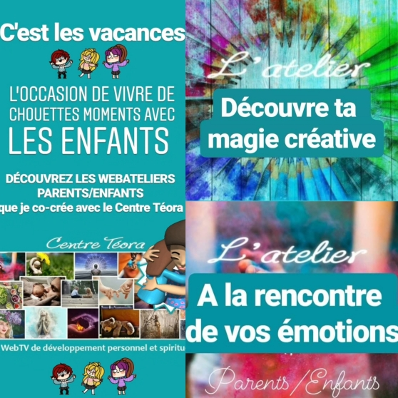 Webatelier emotion parent enfant creativité potentiel coaching developpement personnel grandir en conscience sylvie thaon centre teora de